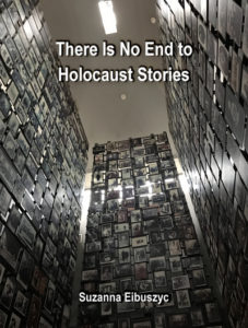 There Is No End to Holocaust Stories